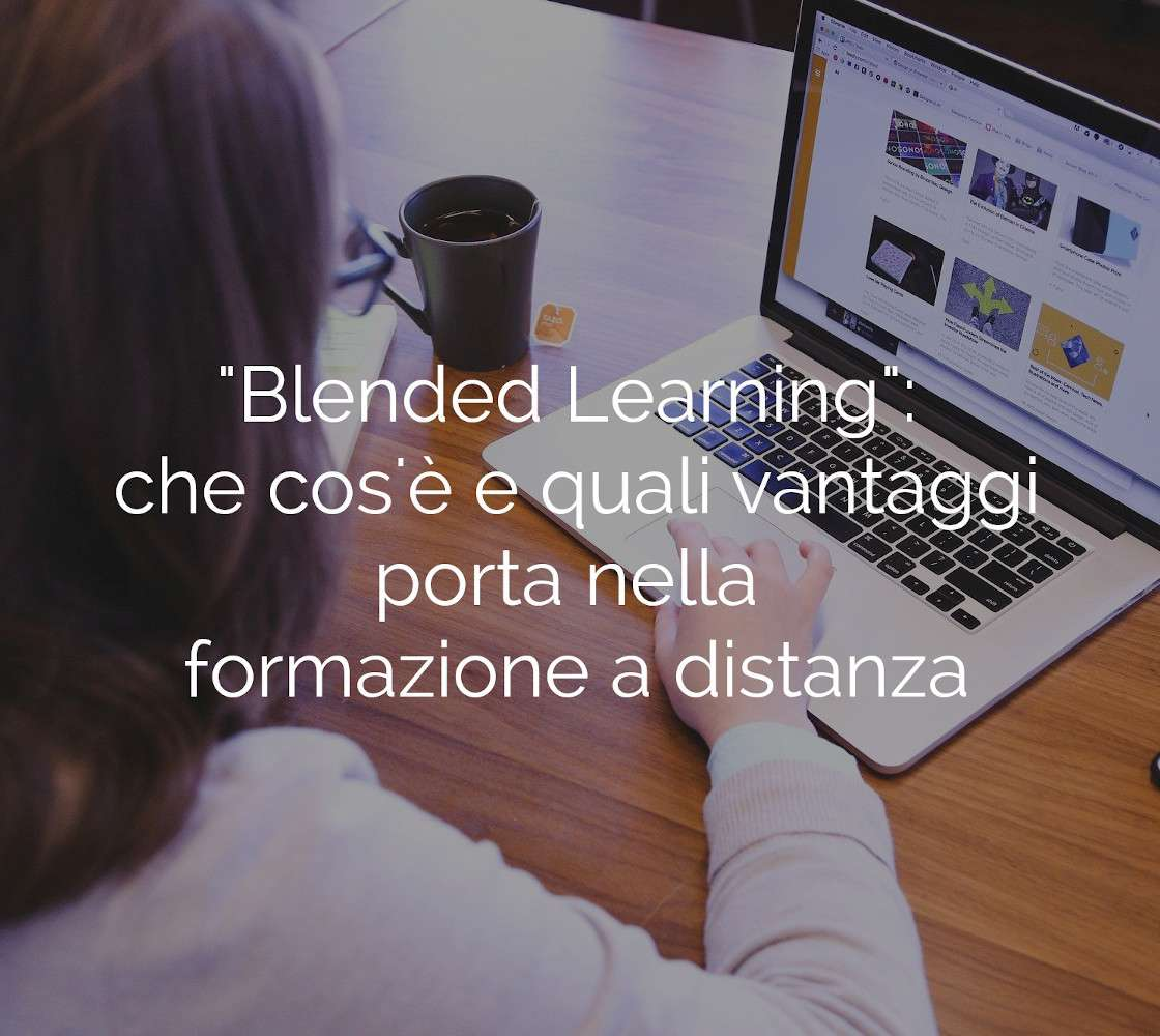 Blended Learning Technology: che cosa è e i vantaggi